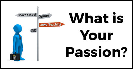 Thinking of Leaving Teaching - Passion