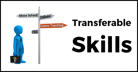Thinking of Leaving Teaching - Transferable Skills