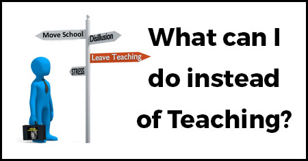 What Can I do Instead of Teaching