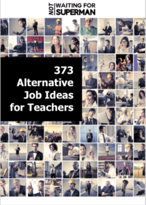 373 Alternatives for Teachers Tired of Their Classroom Job