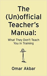 The Unofficial Teacher's Manual by Omar Akbar